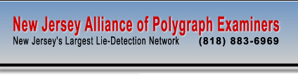 New Jersey Alliance of Polygraph Examiners - New Jersey's Largest Lie Detection Network